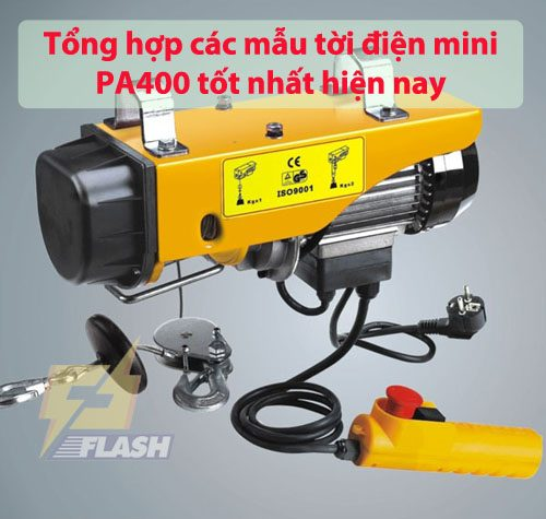 TOP 4 mẫu tời điện mini PA400 THỊNH HÀNH nhất hiện nay